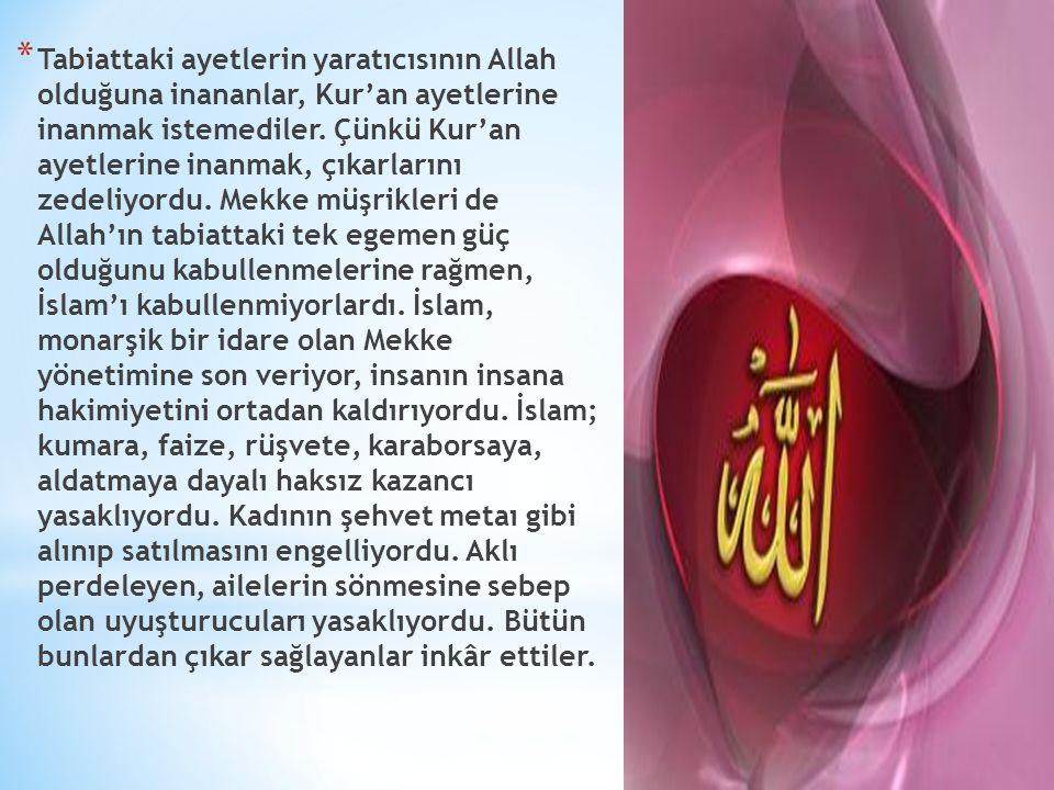 Tabiattaki ayetlerin yaratıcısının Allah olduğuna inananlar, Kur'an ayetlerine inanmak istemediler.