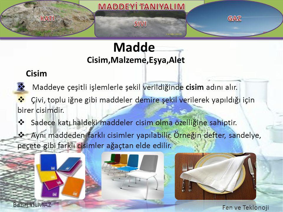 Cisim,Malzeme,Eşya,Alet Cisim