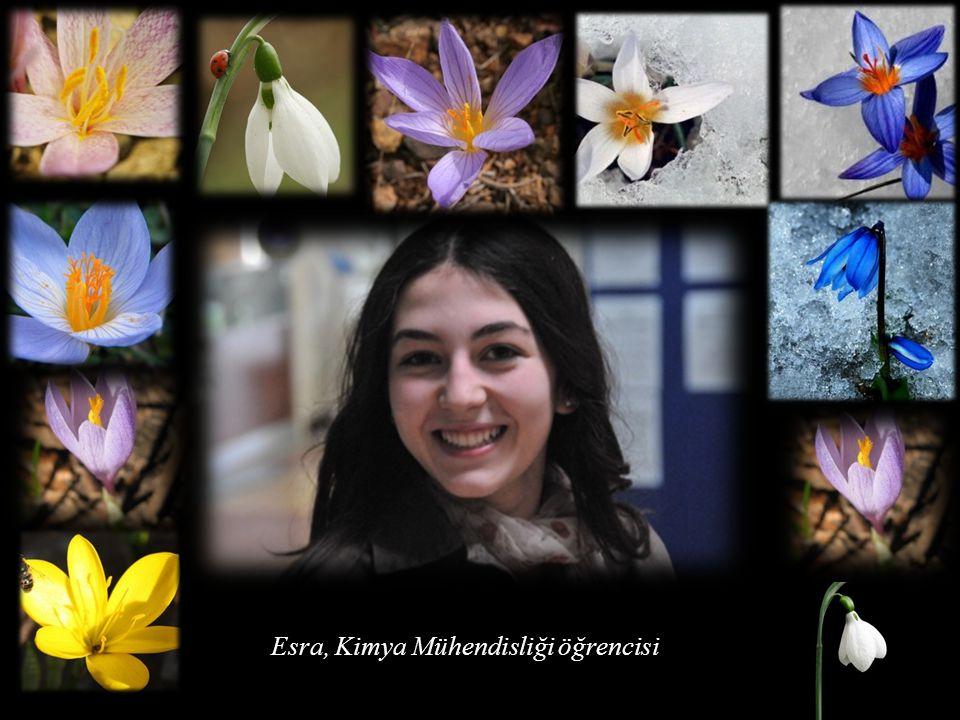 Esra, Kimya Mühendisliği öğrencisi
