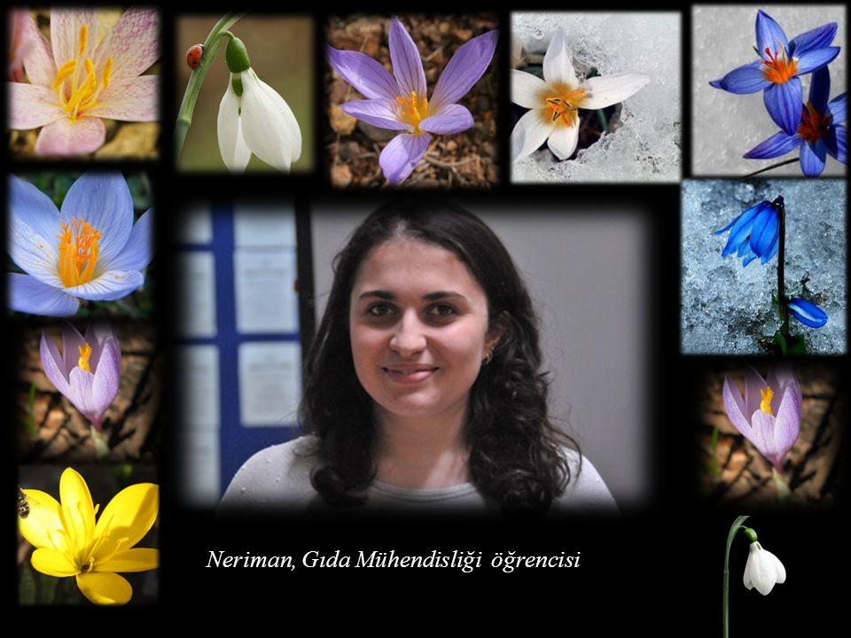 Neriman, Gıda Mühendisliği öğrencisi
