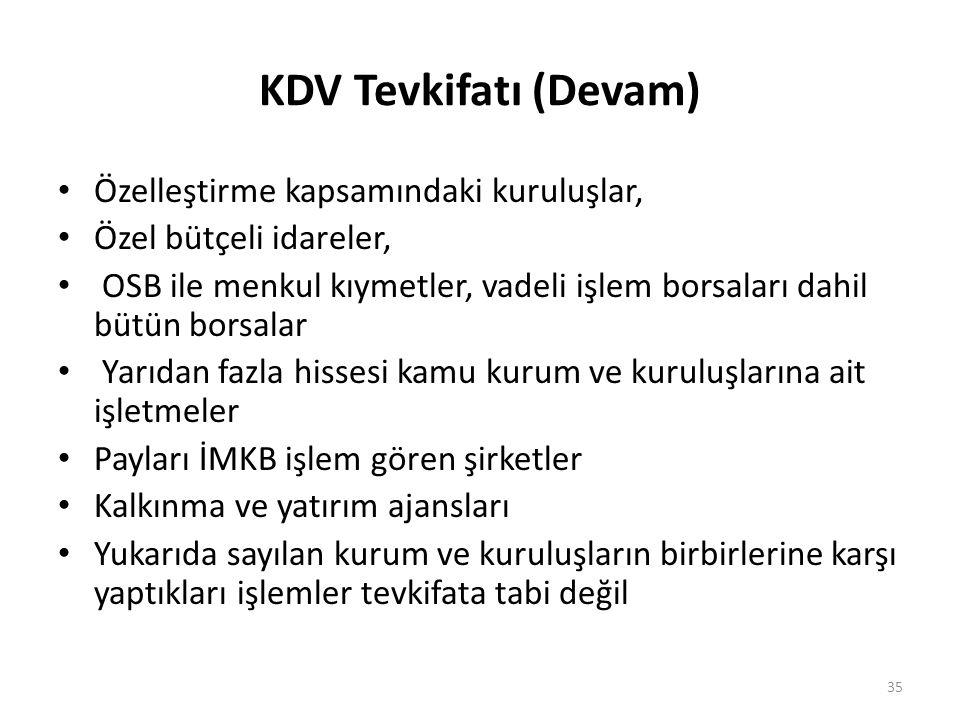 KDV Tevkifatı (Devam) Özelleştirme kapsamındaki kuruluşlar,