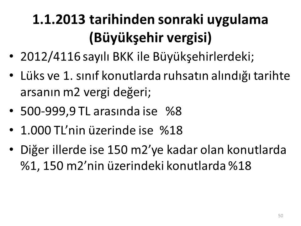 1.1.2013 tarihinden sonraki uygulama (Büyükşehir vergisi)