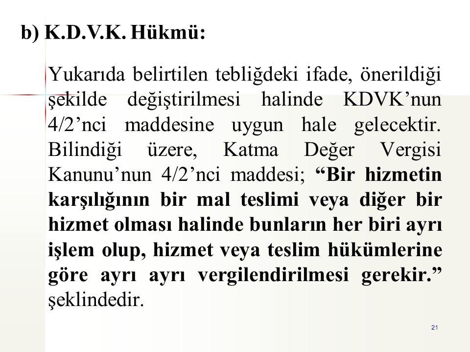 b) K.D.V.K. Hükmü: