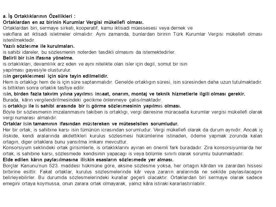 a. İş Ortaklıklarının Özellikleri :