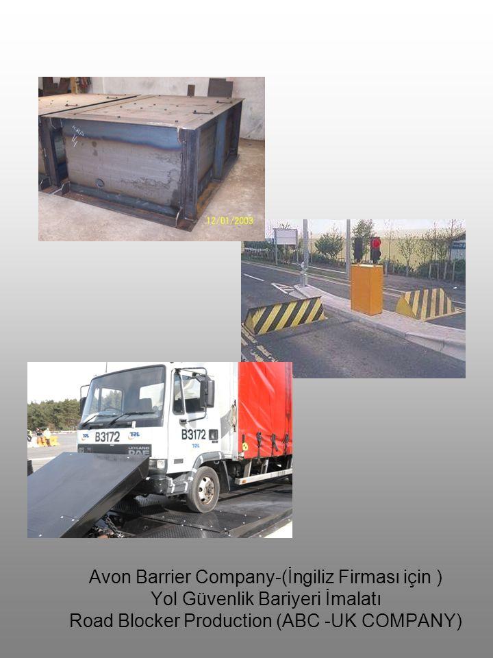 Avon Barrier Company-(İngiliz Firması için ) Yol Güvenlik Bariyeri İmalatı Road Blocker Production (ABC -UK COMPANY)