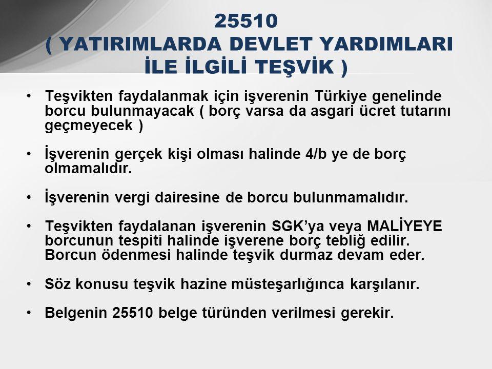25510 ( YATIRIMLARDA DEVLET YARDIMLARI İLE İLGİLİ TEŞVİK )