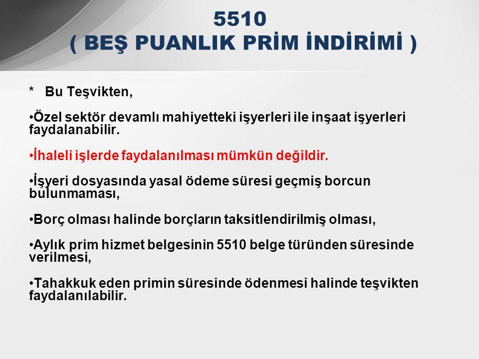 5510 ( BEŞ PUANLIK PRİM İNDİRİMİ )