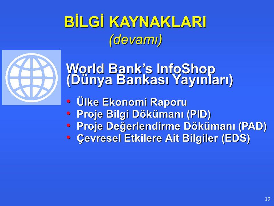 BİLGİ KAYNAKLARI (devamı) World Bank's InfoShop