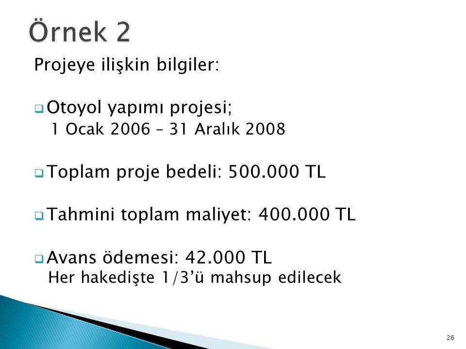 Örnek 2 Projeye ilişkin bilgiler: Otoyol yapımı projesi;