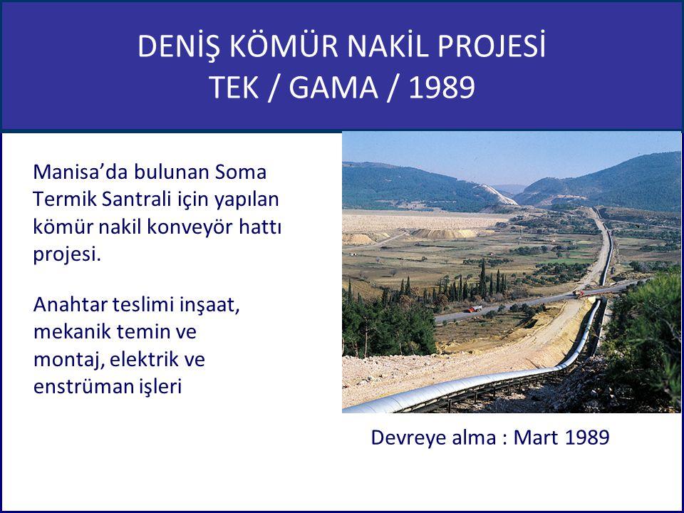 DENİŞ KÖMÜR NAKİL PROJESİ TEK / GAMA / 1989