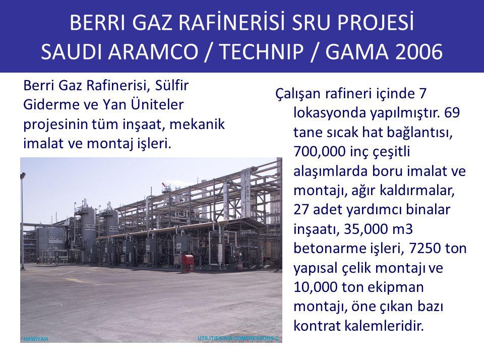 BERRI GAZ RAFİNERİSİ SRU PROJESİ SAUDI ARAMCO / TECHNIP / GAMA 2006