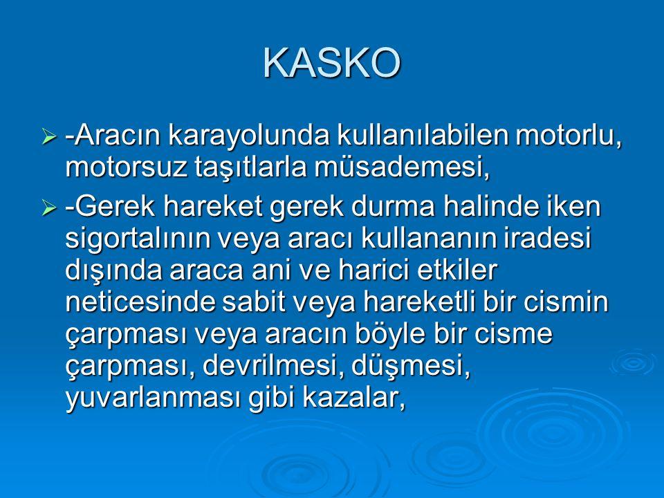 KASKO -Aracın karayolunda kullanılabilen motorlu, motorsuz taşıtlarla müsademesi,