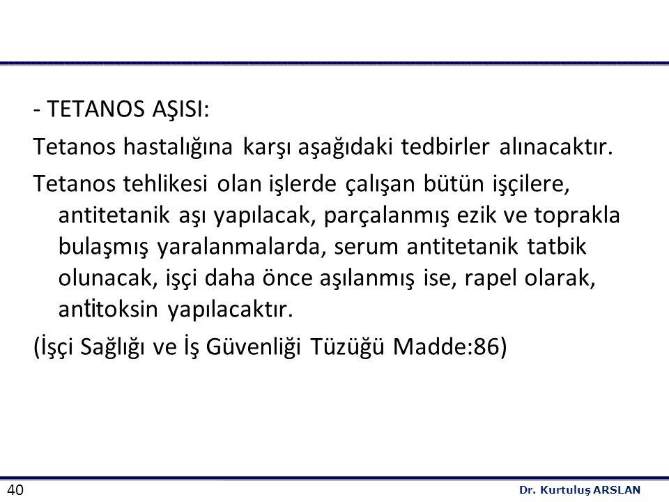 - TETANOS AŞISI: Tetanos hastalığına karşı aşağıdaki tedbirler alınacaktır.