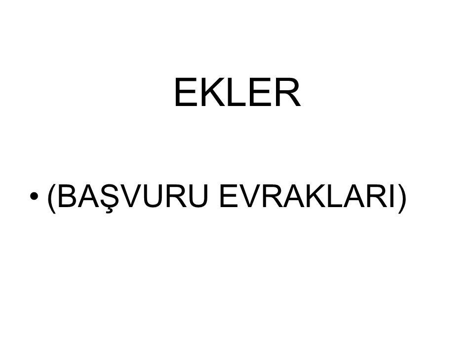 EKLER (BAŞVURU EVRAKLARI)