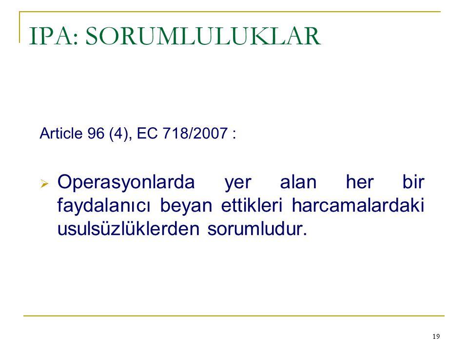 IPA: SORUMLULUKLAR Article 96 (4), EC 718/2007 :