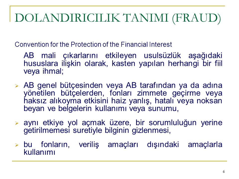 DOLANDIRICILIK TANIMI (FRAUD)