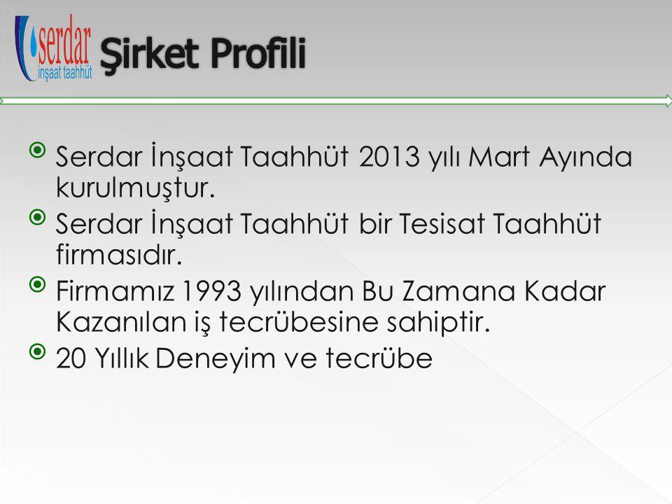 Şirket Profili Serdar İnşaat Taahhüt 2013 yılı Mart Ayında kurulmuştur. Serdar İnşaat Taahhüt bir Tesisat Taahhüt firmasıdır.