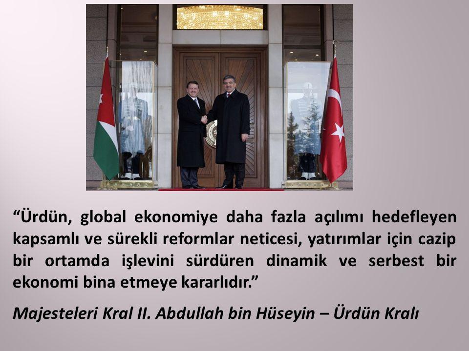 Ürdün, global ekonomiye daha fazla açılımı hedefleyen kapsamlı ve sürekli reformlar neticesi, yatırımlar için cazip bir ortamda işlevini sürdüren dinamik ve serbest bir ekonomi bina etmeye kararlıdır.
