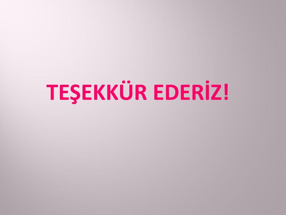 TEŞEKKÜR EDERİZ!