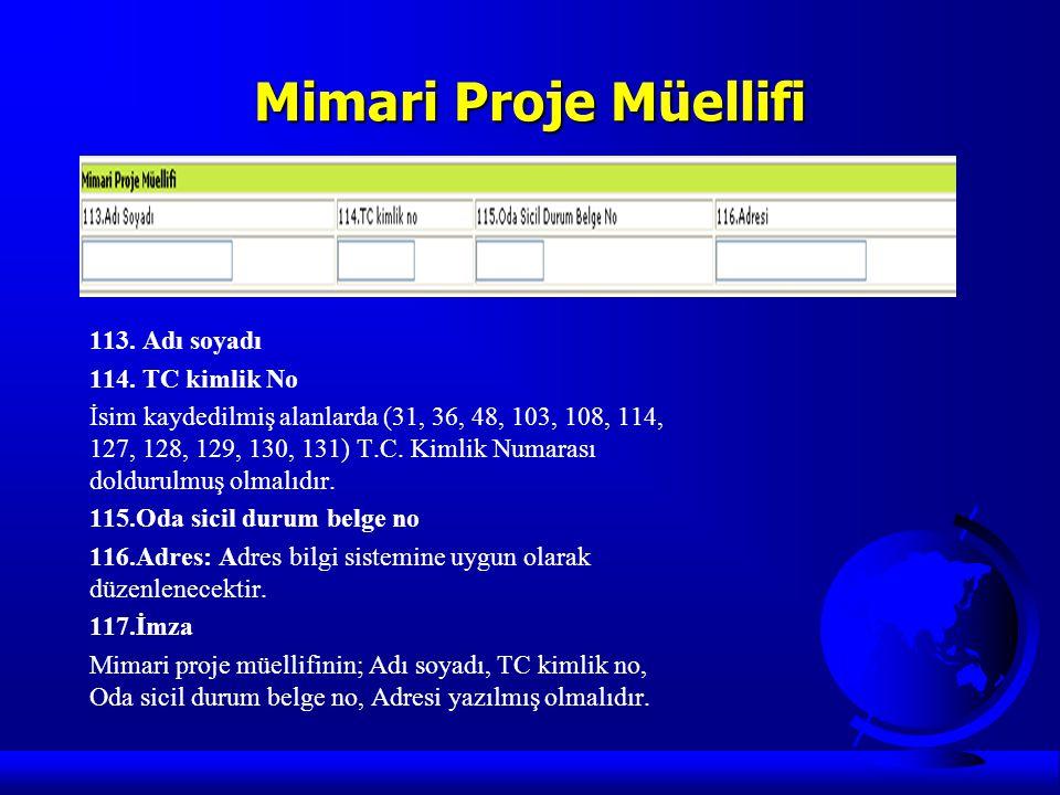 Mimari Proje Müellifi 113. Adı soyadı 114. TC kimlik No