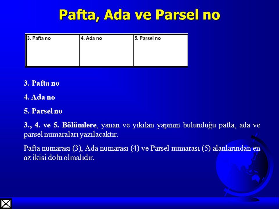 Pafta, Ada ve Parsel no 3. Pafta no 4. Ada no 5. Parsel no