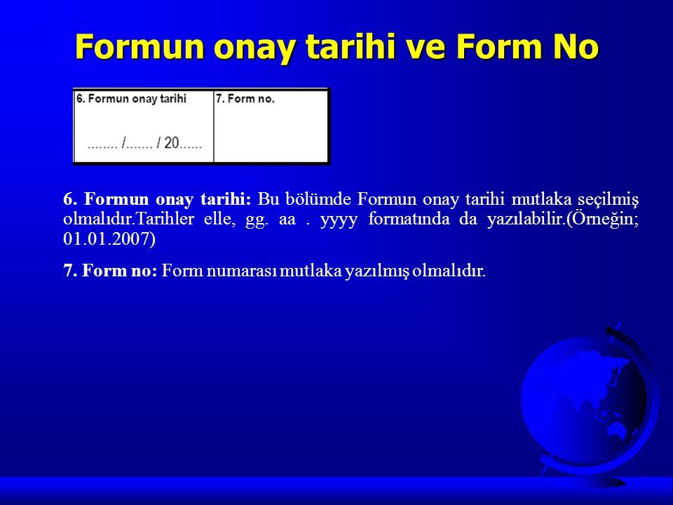 Formun onay tarihi ve Form No