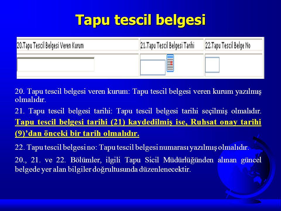 Tapu tescil belgesi 20. Tapu tescil belgesi veren kurum: Tapu tescil belgesi veren kurum yazılmış olmalıdır.