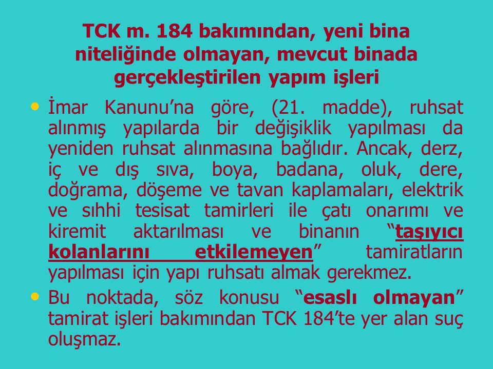 TCK m. 184 bakımından, yeni bina niteliğinde olmayan, mevcut binada gerçekleştirilen yapım işleri