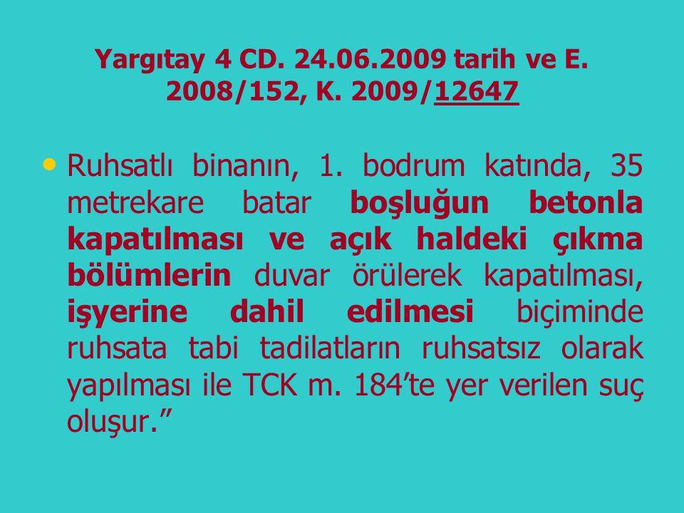 Yargıtay 4 CD. 24.06.2009 tarih ve E. 2008/152, K. 2009/12647