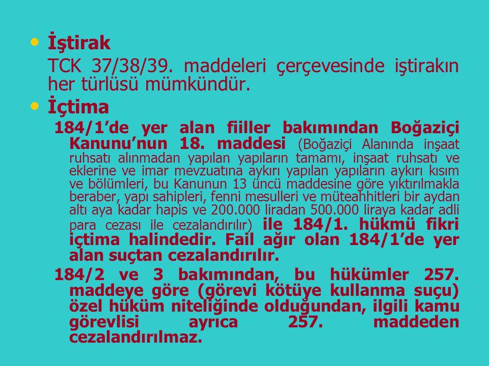 TCK 37/38/39. maddeleri çerçevesinde iştirakın her türlüsü mümkündür.