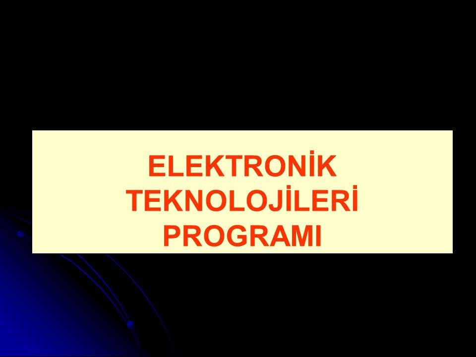 ELEKTRONİK TEKNOLOJİLERİ PROGRAMI