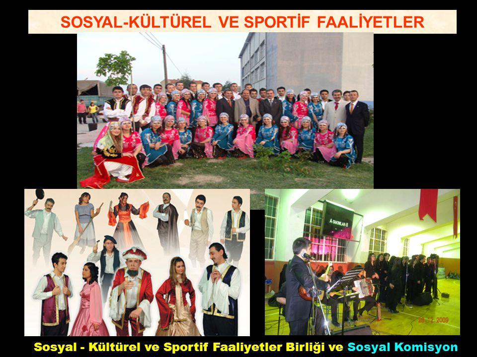 SOSYAL-KÜLTÜREL VE SPORTİF FAALİYETLER