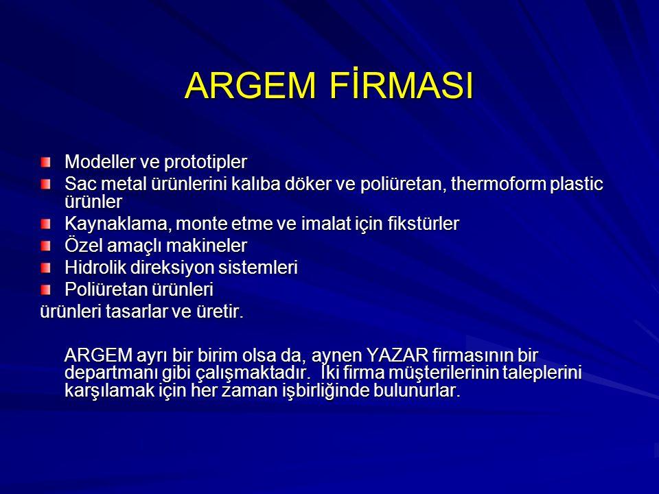 ARGEM FİRMASI Modeller ve prototipler