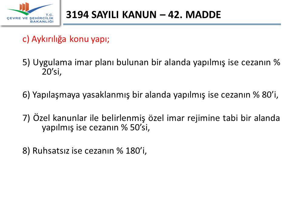 3194 SAYILI KANUN – 42. MADDE