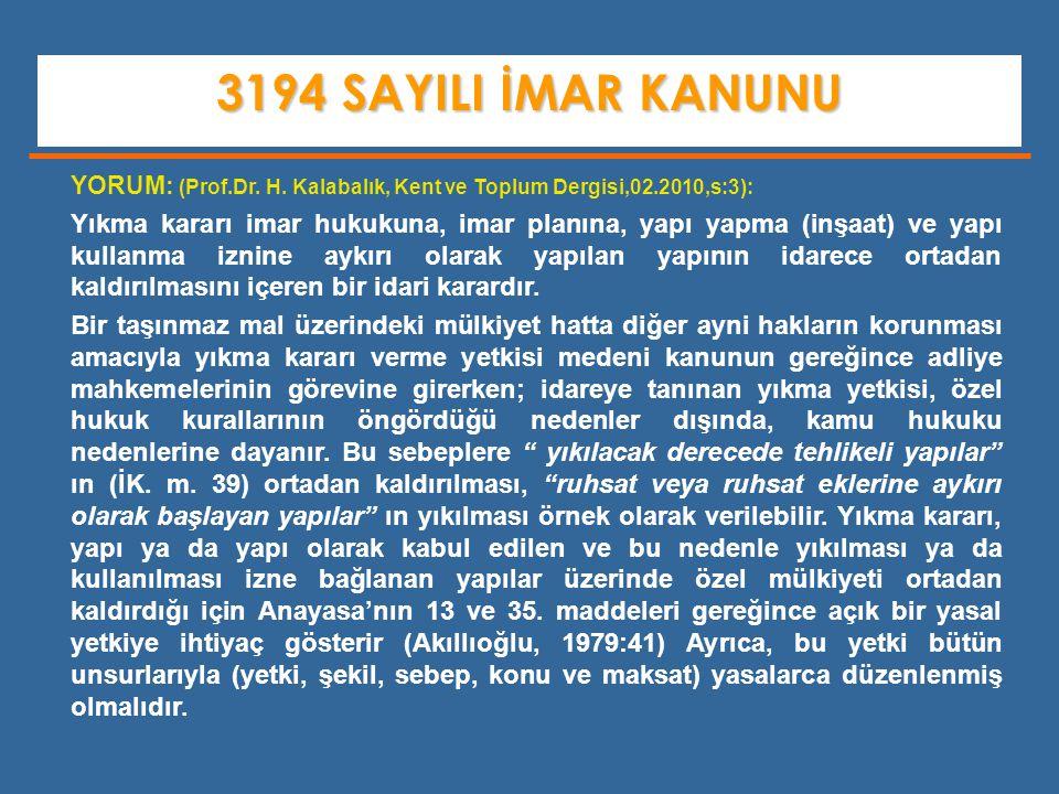 3194 SAYILI İMAR KANUNU YORUM: (Prof.Dr. H. Kalabalık, Kent ve Toplum Dergisi,02.2010,s:3):