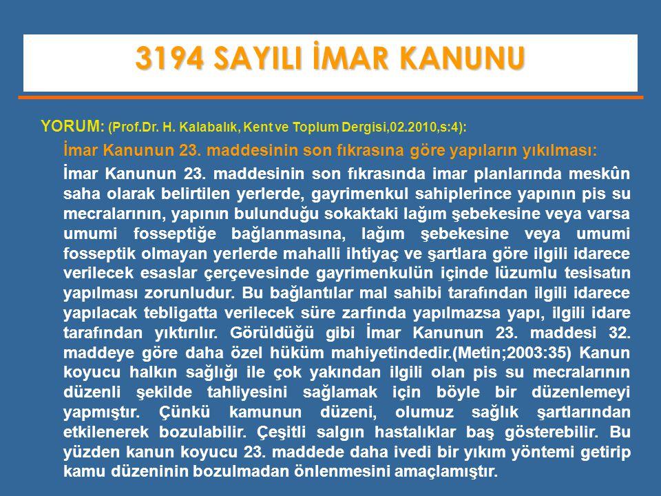 3194 SAYILI İMAR KANUNU YORUM: (Prof.Dr. H. Kalabalık, Kent ve Toplum Dergisi,02.2010,s:4):
