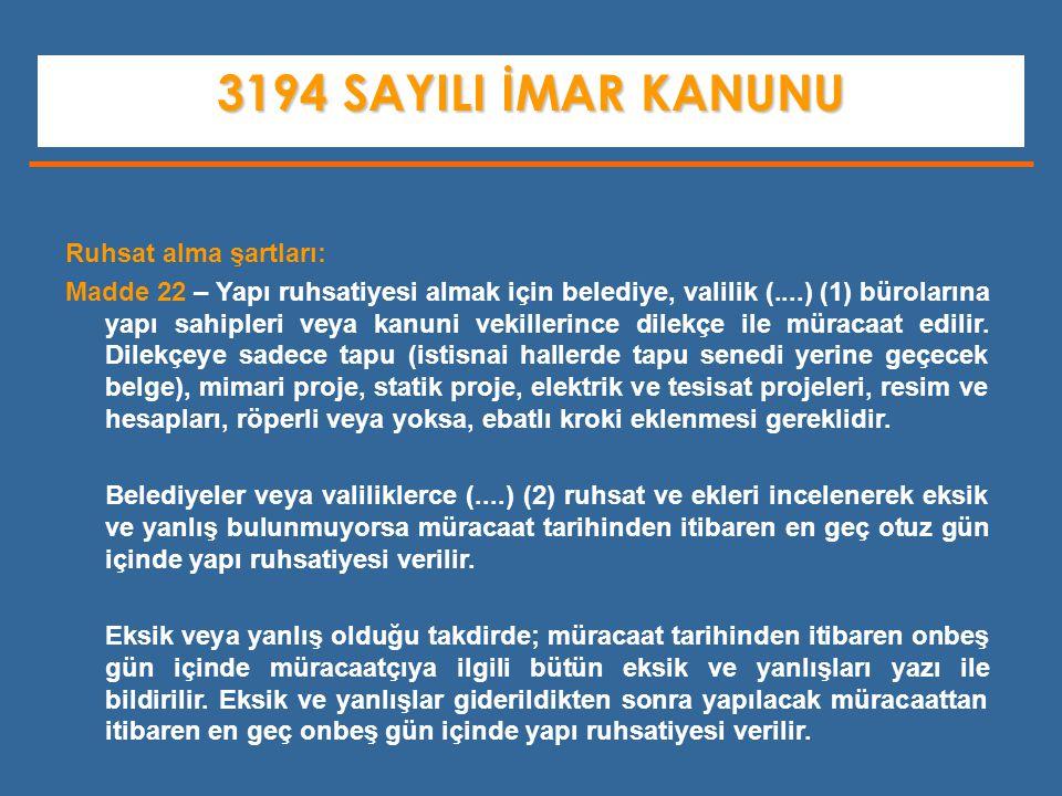 3194 SAYILI İMAR KANUNU Ruhsat alma şartları: