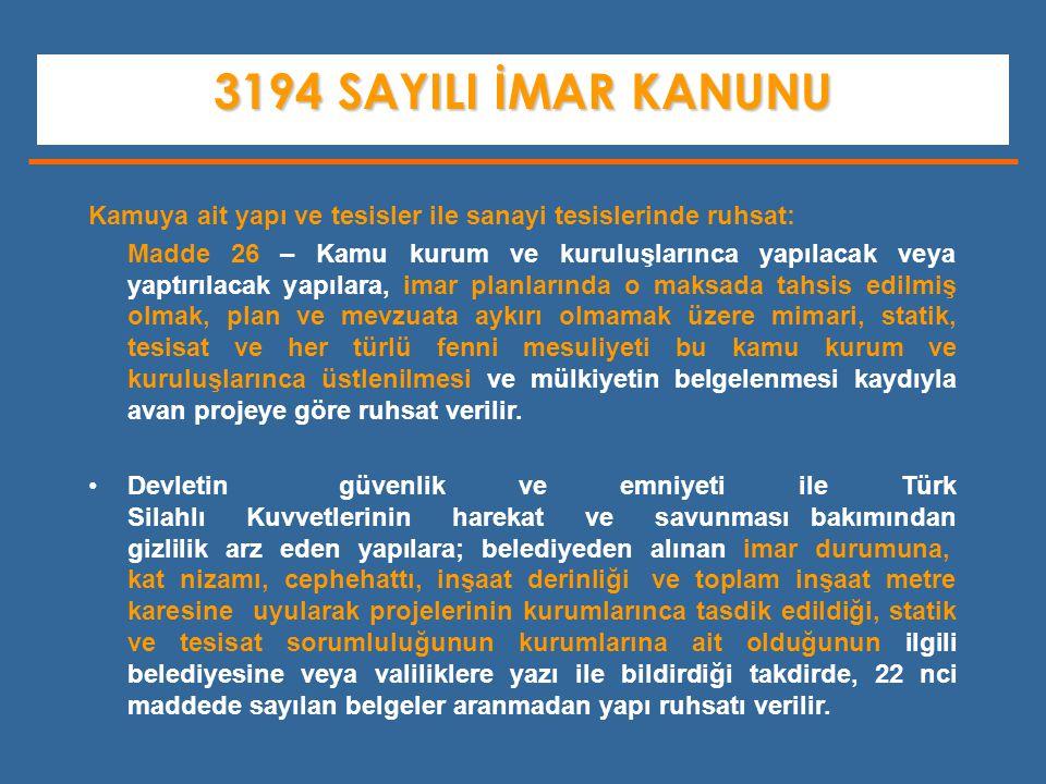 3194 SAYILI İMAR KANUNU Kamuya ait yapı ve tesisler ile sanayi tesislerinde ruhsat: