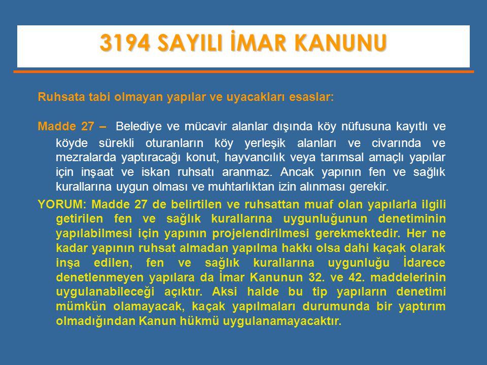 3194 SAYILI İMAR KANUNU Ruhsata tabi olmayan yapılar ve uyacakları esaslar: