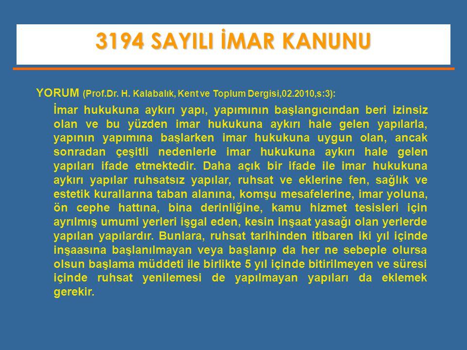 3194 SAYILI İMAR KANUNU YORUM (Prof.Dr. H. Kalabalık, Kent ve Toplum Dergisi,02.2010,s:3):