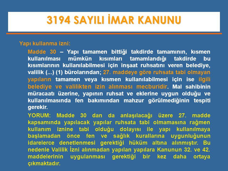 3194 SAYILI İMAR KANUNU Yapı kullanma izni: