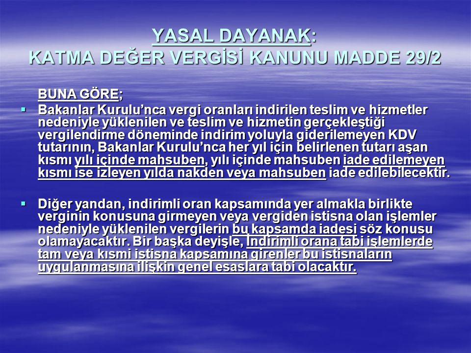 YASAL DAYANAK: KATMA DEĞER VERGİSİ KANUNU MADDE 29/2