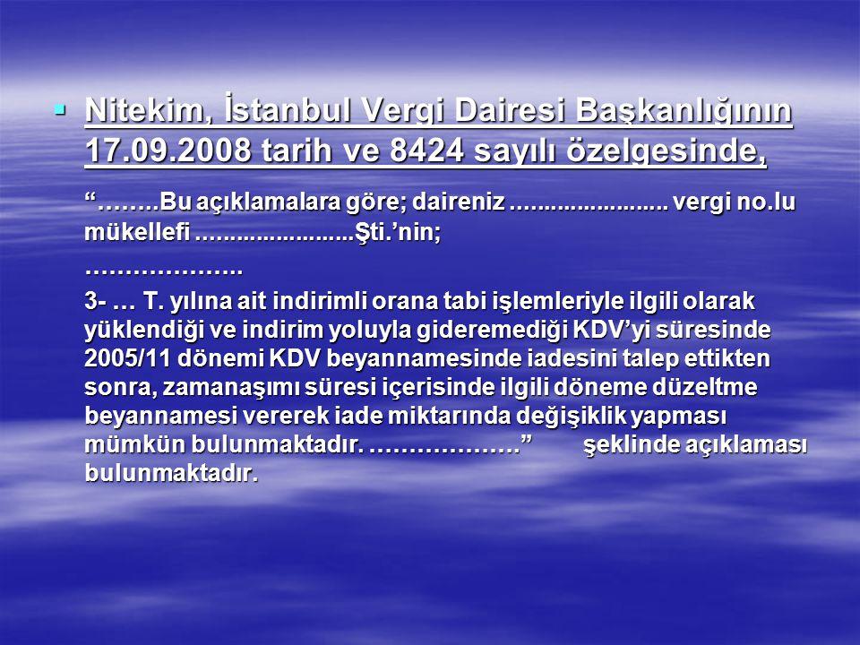 Nitekim, İstanbul Vergi Dairesi Başkanlığının 17. 09