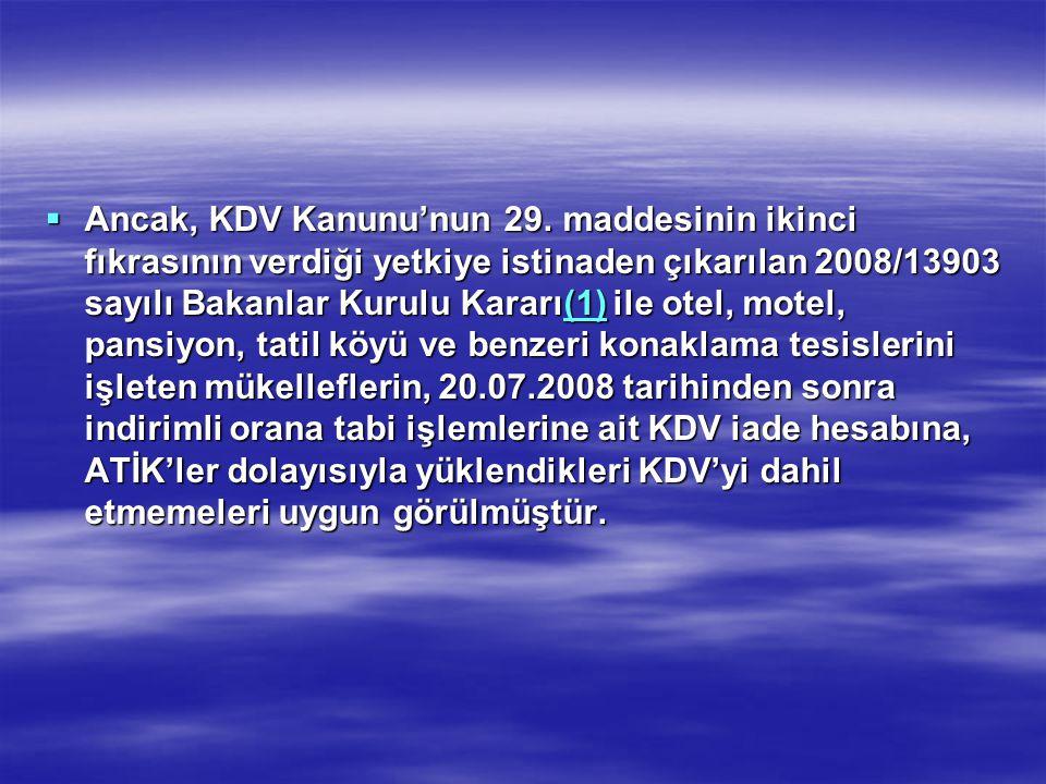 Ancak, KDV Kanunu'nun 29.