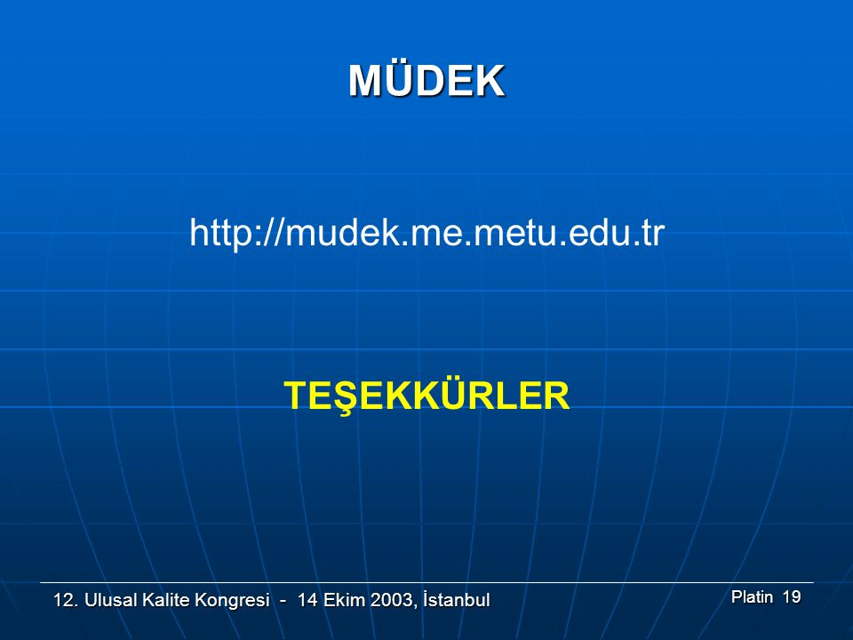 MÜDEK http://mudek.me.metu.edu.tr TEŞEKKÜRLER
