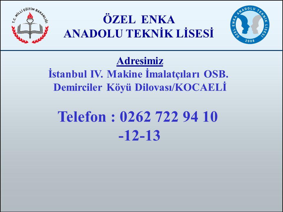 İstanbul IV. Makine İmalatçıları OSB. Demirciler Köyü Dilovası/KOCAELİ