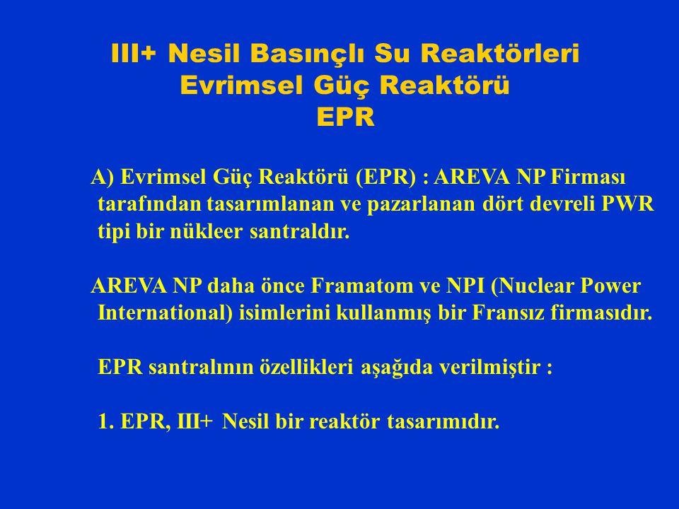 III+ Nesil Basınçlı Su Reaktörleri Evrimsel Güç Reaktörü EPR