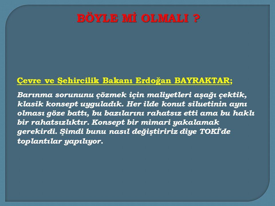 BÖYLE Mİ OLMALI Çevre ve Şehircilik Bakanı Erdoğan BAYRAKTAR;