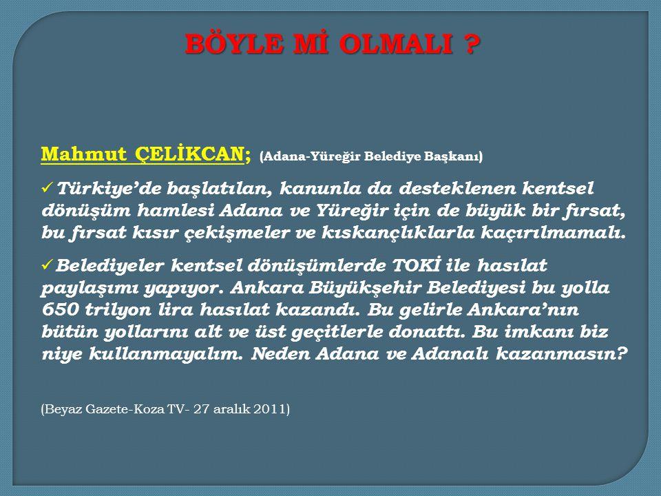 BÖYLE Mİ OLMALI Mahmut ÇELİKCAN; (Adana-Yüreğir Belediye Başkanı)