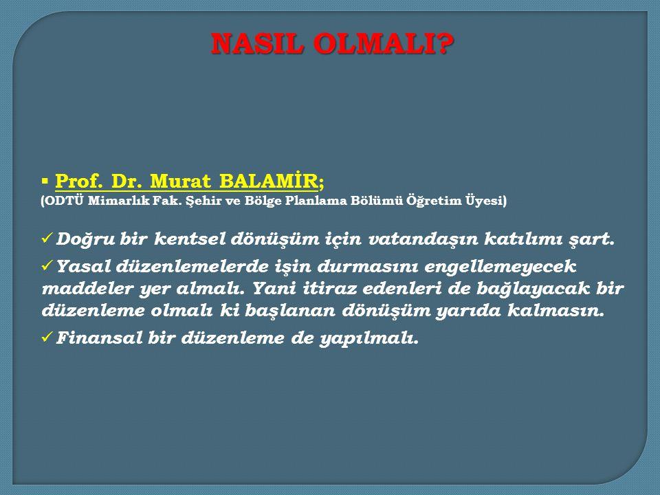 NASIL OLMALI Prof. Dr. Murat BALAMİR;